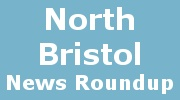 North Bristol news roundup.