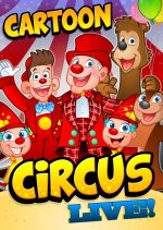 Cartoon Circus Live.