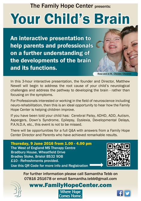 The Family Hope Center presents 'Your Child's Brain' at the West of England MS Therapy Centre, Bradley Stoke on Thursday 9th June 2016.