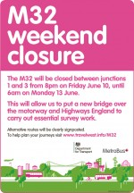 M32 weekend closure 10th to 13th June 2016.