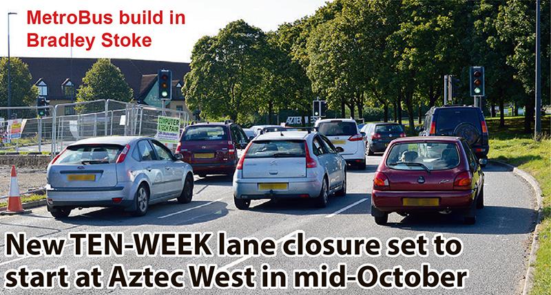 New TEN-WEEK lane closure set to start at Aztec West in mid-October.